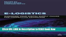 [DOWNLOAD] E-Logistics: Managing Your Digital Supply Chains for Competitive Advantage Full Online
