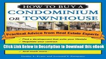 [Read Book] How to Buy a Condominium or Townhouse: Practical Advice from a Real Estate Expert (How