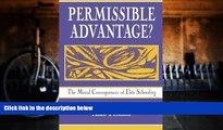 BEST PDF  Permissible Advantage? The Moral Consequences of Elite Schooling (Sociocultural,