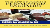 Read Book The Art of Making Fermented Sausages Full eBook