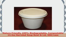 Nature Friendly 100 Biodegradable Compostable 144oz Barreled Soup Bowl  Lid 600case 7bb7ff8a