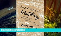 BEST PDF  Just Keep Breathing Reggie Dabbs  For Kindle