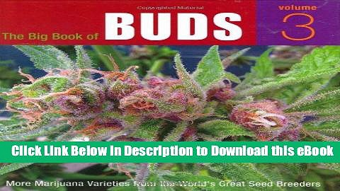 [Read Book] The Big Book of Buds, Volume 3: More Marijuana Varieties from the World s Great Seed