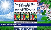 Read Online  Gaffers, Grips and Best Boys: From Producer-Director to Gaffer and Computer Special