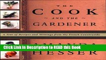 Read Book The Cook and the Gardener : A Year of Recipes and Writings for the French Countryside