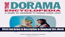 [Read Book] The Dorama Encyclopedia: A Guide to Japanese TV Drama Since 1953 Mobi