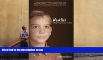 PDF [DOWNLOAD] Weakfish: Bullying Through the Eyes of A Child Michael Dorn For Ipad