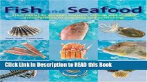 Download eBook Fish and Seafood: From Caviar to Grouper, Mussels, Salmon and Shrimp from Filleting