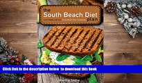 FREE [DOWNLOAD] The South Beach Diet Plan - Lose Weight with this South Beach Diet Cookbook: South
