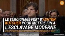 Esclavage moderne : le discours poignant d'Ashton Kutcher
