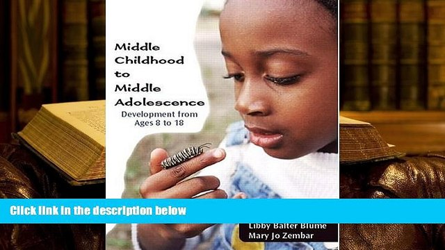 PDF Middle Childhood to Middle Adolescence: Development from Ages 8 to 18 For Kindle