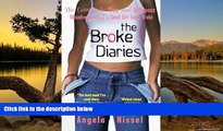 Read Online The Broke Diaries: The Completely True and Hilarious Misadventures of a Good Girl Gone