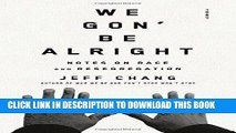 Best Seller We Gon  Be Alright: Notes on Race and Resegregation Free Read