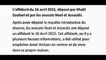 Preuves de divorce deux (2). L'affidavit du 16 avril 2015, déposé par Khalil Zouhari et par les avocats Noel et Associés au tribunal de Gatineau (Canada). Et le jugement du 17 avril 2015 de la juge Suzanne Tessier.