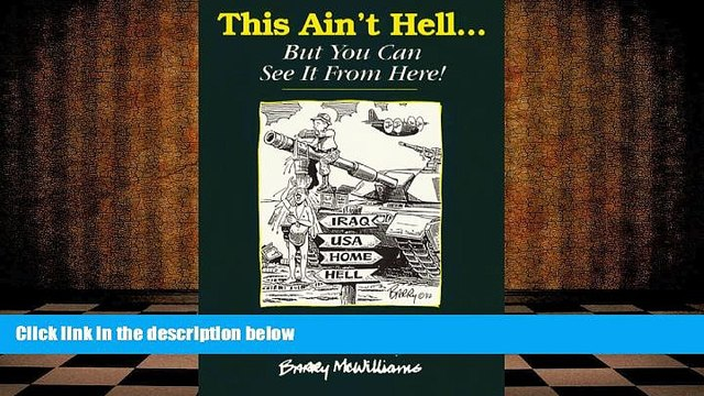PDF [FREE] DOWNLOAD  This Ain t Hell... But You Can See It From Here! A Gulf War Sketchbook Barry
