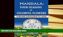 Download [PDF]  MANDALA - Four Seasons of Colorful Flowers: A Mandala Coloring Book For Adults