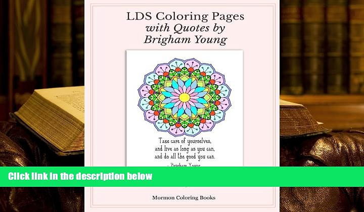 Read Online LDS Coloring Pages with Quotes from Brigham Young: an LDS coloring book for adults Pre