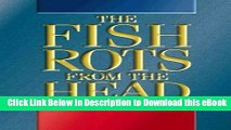 [Get] The Fish Rots from the Head: The Crisis in Our Boardrooms - Developing the Crucial Skills of