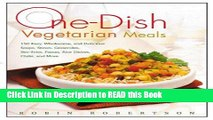 PDF [Free] Download One-Dish Vegetarian Meals: 150 Easy, Wholesome, and Delicious Soups, Stews,