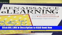 [Best] Renaissance eLearning: Creating Dramatic and Unconventional Learning Experiences Online Ebook