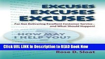 [PDF] Excuses, Excuses, Excuses...for Not Delivering Excellent Customer Service- –and What Should