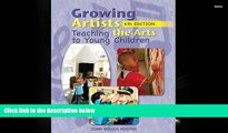 PDF [DOWNLOAD] Growing Artists: Teaching the Arts to Young Children Joan Bouza Koster  Trial Ebook