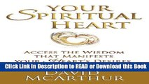 Read Book Your Spiritual Heart: Access the wisdom that manifests your heart s desire the right