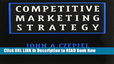 [Reads] Competitive Marketing Strategy (Prentice-Hall Series in Marketing) Online Ebook