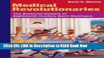 Download MEDICAL REVOLUTIONARIES: The Enslaved Healers of Eighteenth-Century Saint Domingue Kindle