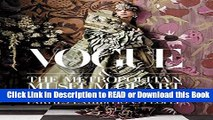 Read Book Vogue and The Metropolitan Museum of Art Costume Institute: Parties, Exhibitions, People