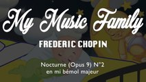 Baby Seep Music : Chopin - Nocturne op.9 No.2 Ft. My Music Family (2 Hours)