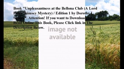 Download Unpleasantness at the Bellona Club (A Lord Peter Wimsey Mystery) / Edition 1 ebook PDF