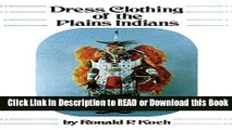 Books Dress Clothing of the Plains Indians (The Civilization of the American Indian Series) Free
