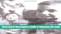 Read Book Initiations and Interactions: Early Intervention Techniques for Children with Autism