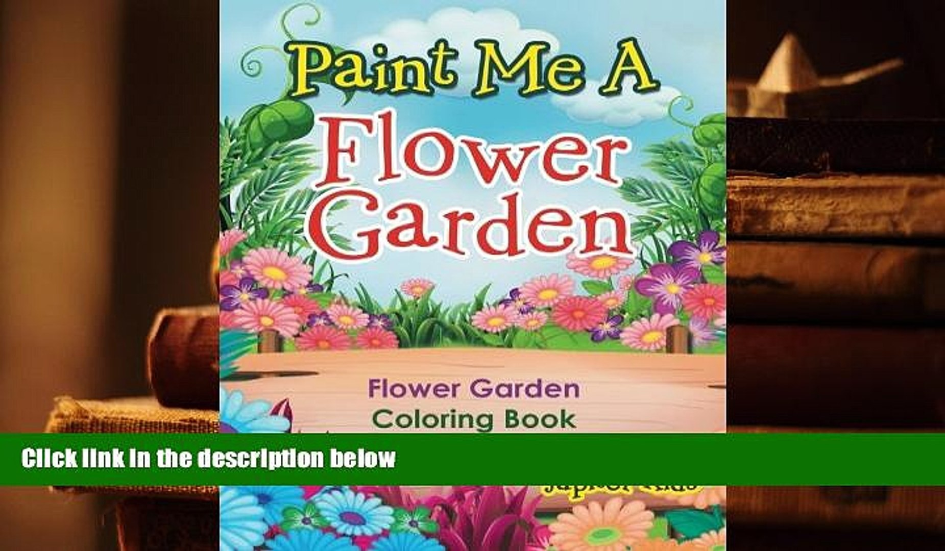 Read Online Paint Me A Flower Garden: Flower Garden Coloring Book Full Book