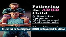 Books Fathering the ADHD Child: A Book for Fathers, Mothers, and Professionals Free Books