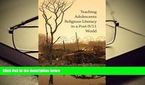 Epub  Teaching Adolescents Religious Literacy in a Post-9/11 World (Hc) For Kindle