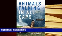PDF  Animals Talking in All Caps: It s Just What It Sounds Like Pre Order