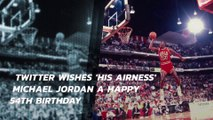 Twitter wishes 'His Airness' Michael Jordan a happy 54th birthday