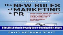 Download The New Rules of Marketing and PR: How to Use News Releases, Blogs, Podcasting, Viral