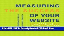 [Download] Measuring the Success of Your Website: A Customer-Centric Approach to Website