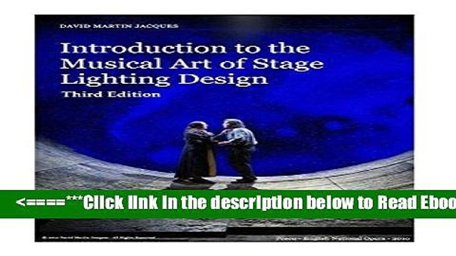 Read Introduction to the Musical Art of Stage Lighting Design - Third Edition: Third Edition Best