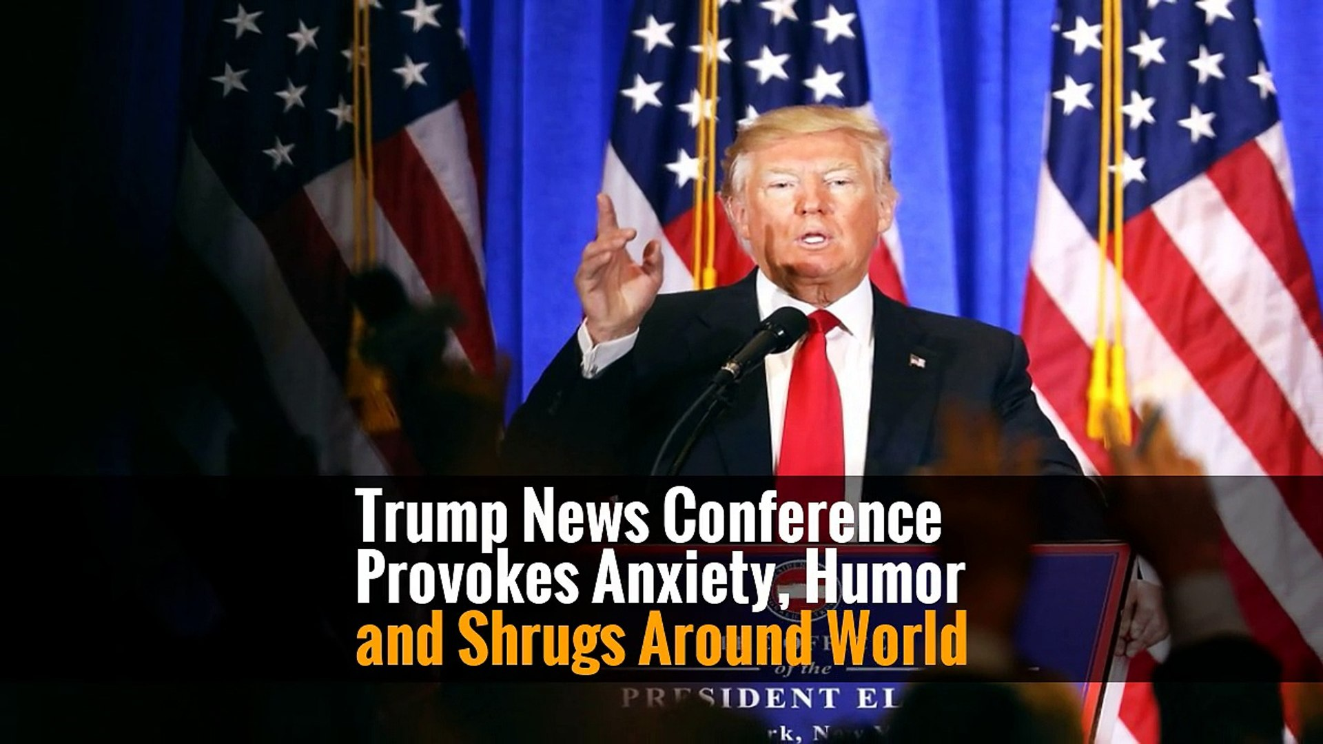 Trump News Conference Provokes Anxiety, Humor and Shrugs Around World