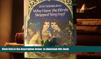 Download [PDF]  Why Have the Birds Stopped Singing? Zoa Sherburne Full Book