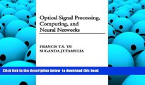 PDF [DOWNLOAD] Optical Signal Processing, Computing, and Neural Networks FOR IPAD