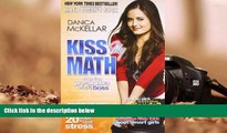 PDF [FREE] DOWNLOAD  Kiss My Math: Showing Pre-Algebra Who s Boss Danica McKellar  Pre Order