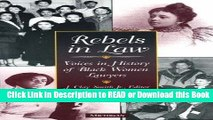 Read Online Rebels in Law: Voices in History of Black Women Lawyers Book Online
