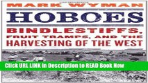 [Reads] Hoboes: Bindlestiffs, Fruit Tramps, and the Harvesting of the West Online Ebook