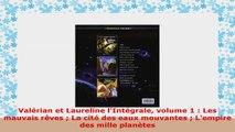 Read  Valérian et Laureline lIntégrale volume 1  Les mauvais rêves  La cité des eaux mouvantes PDF book 3ad99116