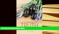 Epub The Essential Oil Truth: The Facts Without the Hype  BEST PDF
